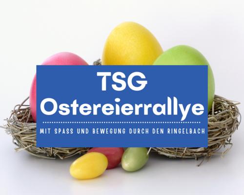 TSG OSTEREIERRALLYE STARTET AM 02.APRIL